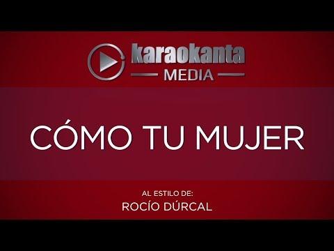 Karaokanta - Rocío Dúrcal - Cómo Tu Mujer - ( Sin Sellos )