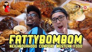Fatty Bom Bom - Neighbourhood Comfort Western Food
