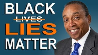Black LIES Matter - What BLM doesn't want you to know!