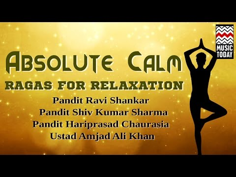 Ragas For Relaxation - Absolute Calm   Audio Jukebox   Instrumental   Classical   Various Artists