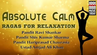 Ragas For Relaxation - Absolute Calm | Audio Jukebox | Instrumental | Classical | Various Artists