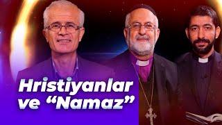 Hristiyanlık Şeriatı - Hristiyanlarda Namaz Var mı?