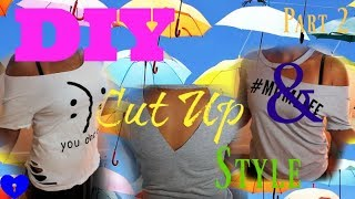 DIY||CUT UP T-SHIRT TUTORIAL PT.2