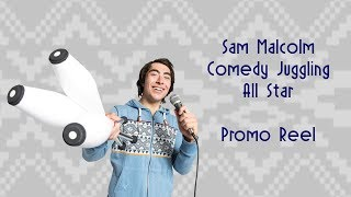 Sam Malcolm - Comedy Juggling All Star - Promo Reel