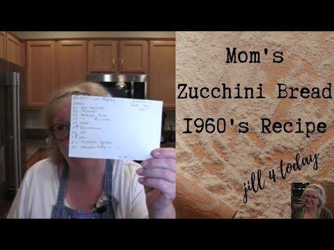 Mom's Zucchini Bread - 1960's Recipe | Jill 4 Today