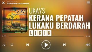 Download Lagu Ukays - Kerana Pepatah Lukaku Berdarah [Lirik] mp3