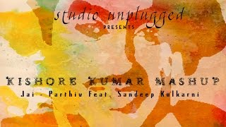 Kishore Kumar (Mashup) | Being Indian Music Ft.Sandeep Kulkarni | Jai - Parthiv