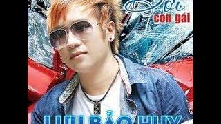 LK remix Những Ca Khúc Hay Nhất Của Lưu Bảo Huy -Anh Là Kẻ Xấu 2016