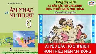 Ai yêu bác Hồ Chí Minh hơn thiếu niên nhi đồng (karaoke) ||Âm nhạc lớp 6-Phụ lục bài 3