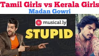 Tamil Girls vs Kerala Girls | Tamil | Madan Gowri | MG