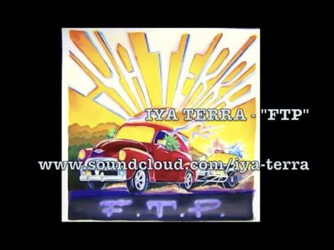 "IYA TERRA ""FTP"" (NEW SINGLE 2014)"