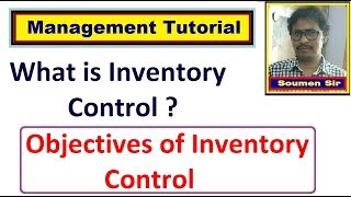 What is Inventory Control - Objectives of Inventory Control
