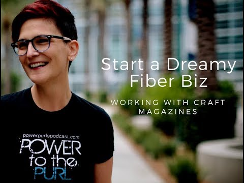 Start a Dreamy Fiber Biz Working with Craft Magazines!