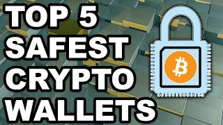 Top 5 Safest Cryptocurrency Wallets In 2019