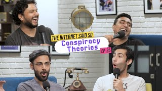 The Internet Said So | Ep. 25 -  Conspiracy Theories ft @Biswa Kalyan Rath