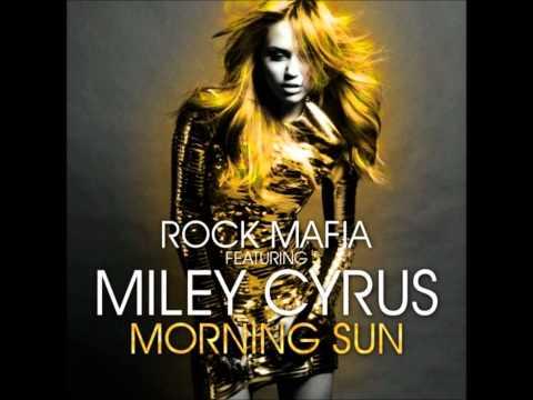 Morning Sun - Rock Mafia feat. Miley Cyrus