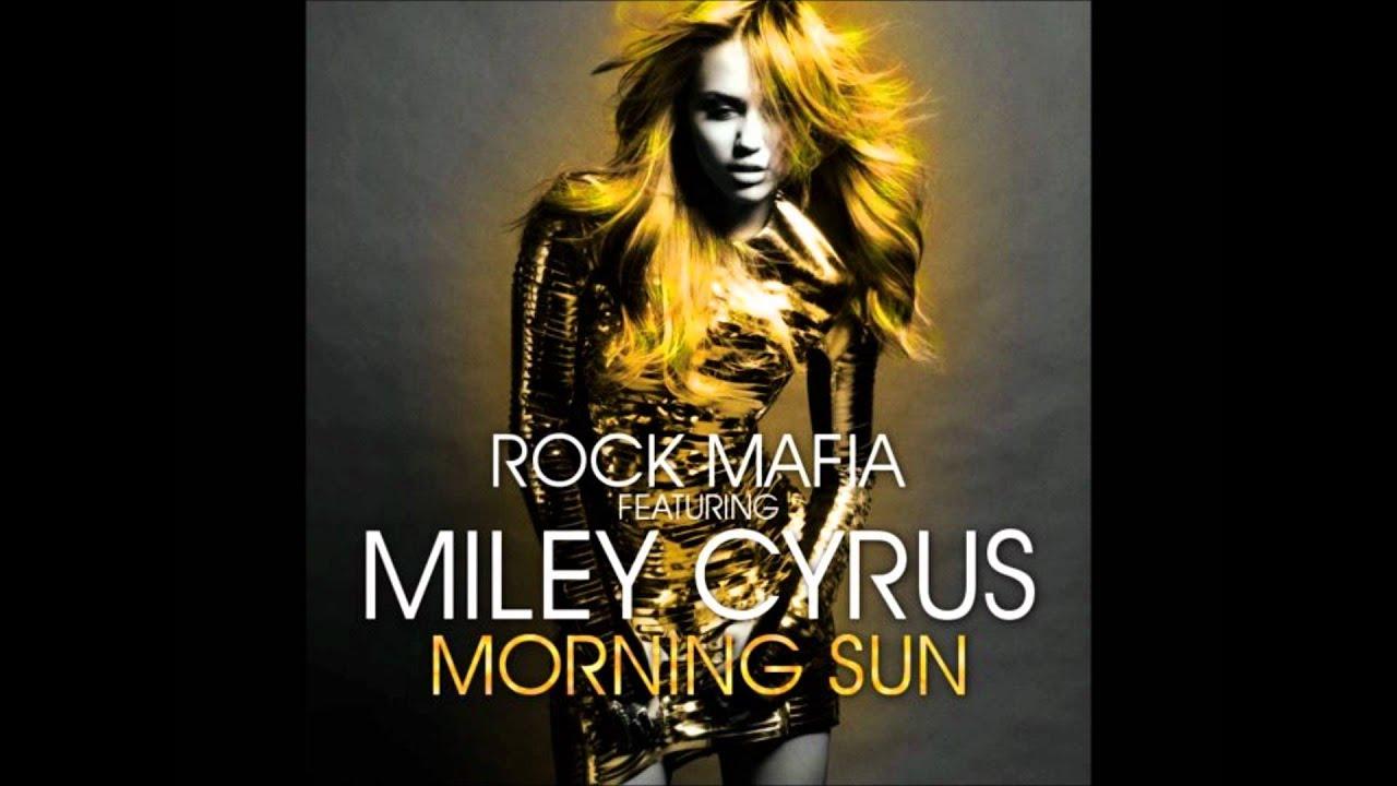 morning sun rock mafia feat miley cyrus youtube