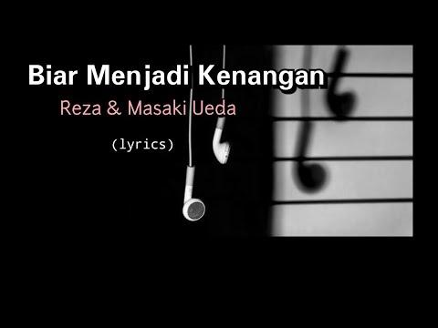 Biar Menjadi Kenangan - Reza & Masaki Ueda (lyrics)