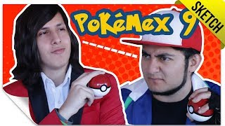 Pokémex 9 (Si Pokémon Fuera Mexicano)   SKETCH   QueParió! ft. MissaSinfonia