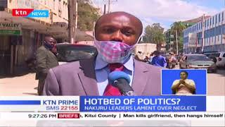 Hotbed of Politics: Nakuru leaders lament over neglect;the county has never produced a full minister