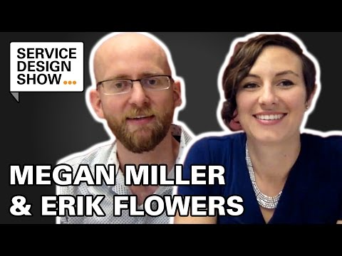 How to make Service Design work with no money, time or support / Megan Miller & Erik Flowers / #Ep15