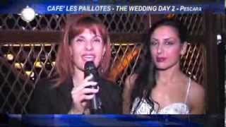 CAFE' LES PAILLOTES - THE WEDDING DAY 2° - Pescara