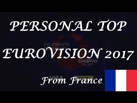 Personal Top Eurovision 2017 (From France)