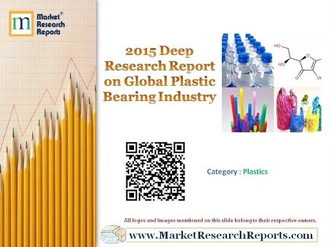 2015 Deep Research Report on Global Plastic Bearing Industry