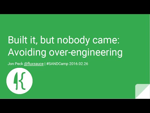 Built it, but nobody came: avoiding over-engineering