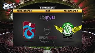 09.03.2019 Trabzonspor-Akhisarspor Maçı Hangi Kanalda Saat Kaçta? Bein Sports 1 Canlı İzle