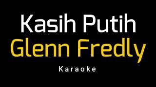 Glenn Fredly - Kasih Putih (Karaoke)
