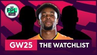 GW25: FPL WATCHLIST | Gameweek 25 | Fantasy Premier League Tips 2019/20