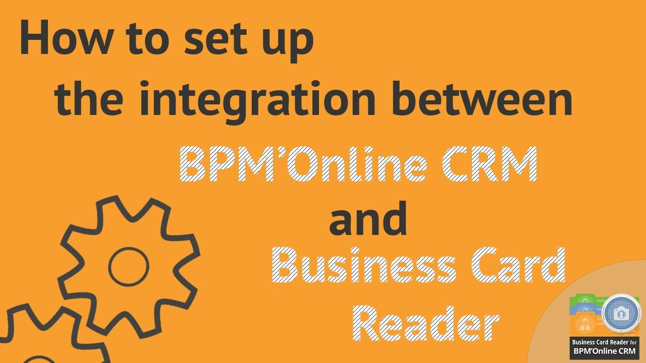 How to set up the integration between bpmonline crm and business how to set up the integration between bpmonline crm and business card reader reheart Images