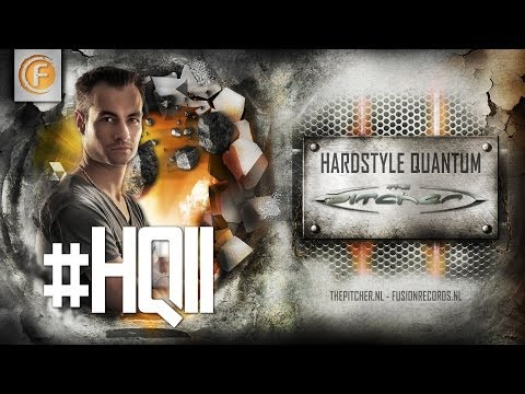 #HQ11 The Pitcher - Hardstyle Quantum