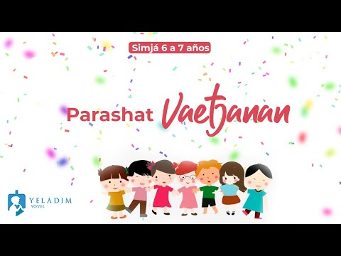 Parashat #Vaetjanan para Niños  - (6 a 7 años)