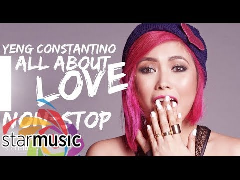 Yeng Constantino (All About Love Album) | Non-Stop Songs