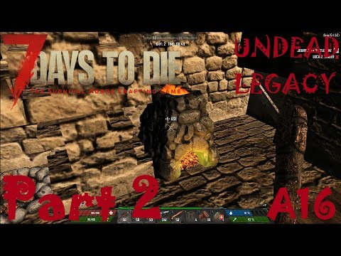 BLACKSMITH, COOKING AND TRADER | Undead Legacy | 7 Days To Die A16 | Part 2