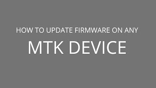 How to update firmware on any mtk device