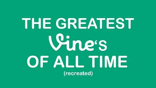 THE BEST VINES OF ALL TIME.