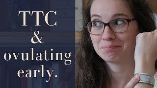 Why you ovulate early & how it impacts getting pregnant