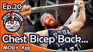 Celtic Warrior Workouts: Ep.020 Chest, Bicep & Back with MOGY App...