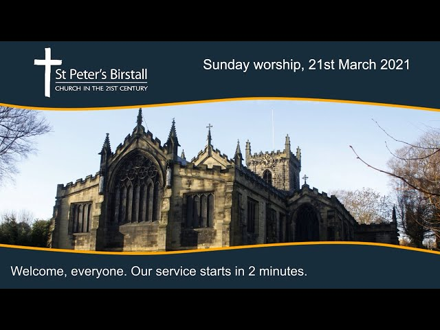 Sunday worship, 21st March 2021