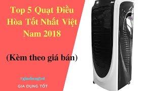 Top 5 Quạt Điều Hòa Tốt Nhất Tại Việt Nam 2018.