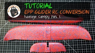 Tutorial Part 1 Glider EPP 48cm RC Conversion Canopy