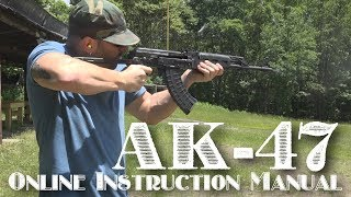 AK-47 (How to: Unload, Strip, Load, Shoot)