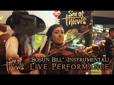 "E3 2016: ""Bosun Bill"" (Instrumental) Sea of Thieves Live Performance"