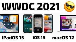 WWDC 2021: Ecco iOS 15, iPadOS 15, macOS 12 e le altre novità presentate da Apple