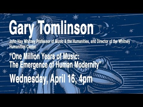 "In the Company of Scholars: ""One Million Years of Music: The Emergence of Human Modernity"""