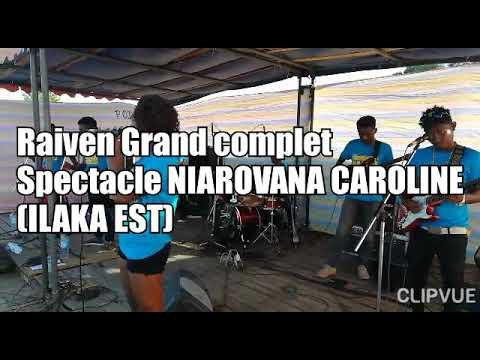Raiven Performance live NIAROVANA CAROLINE(ILAKA EST)