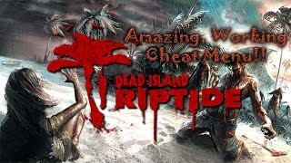 Tutorials - Easy Cheat Menu In Dead Island Riptide (PC,Xbox360,ps3 compatable)